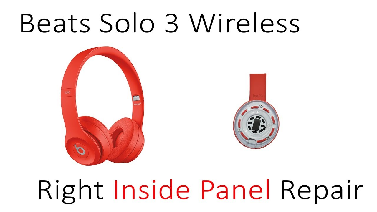 Tutorial How To Repair Replace Broken Right Inside Panel Beats By Dre Solo 3 Wireless Youtube