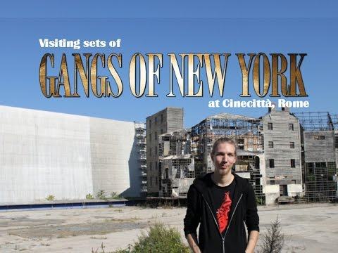 Visiting the Sets of Gangs of New York at Cinecittà