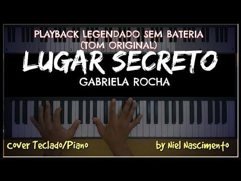 Lugar Secreto - Gabriela Rocha (PLAYBACK LEGENDADO-SEM BATERIA)