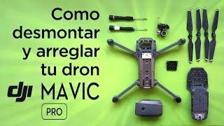 Como desmontar y reparar tu dron MAVIC Pro
