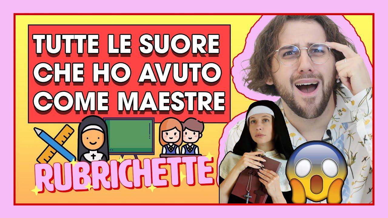 Download TUTTE LE SUORE CHE HO AVUTO COME MAESTRE STAVANO MALE! | RUBRICHETTE ✨#81