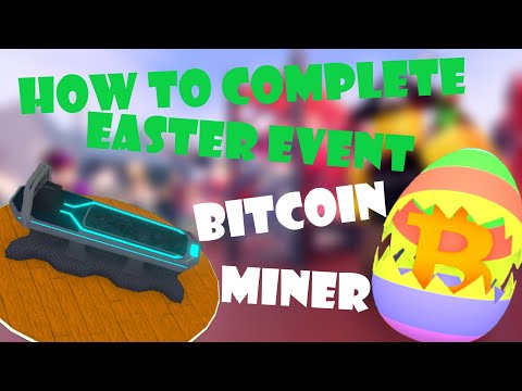 HOW TO COMPLETE EASTER EVENT BITCOIN MINER | BITCOIN MINER EASTER EVENT | ROBLOX BITCOIN MINER