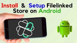 HOW TO INSTALL AND SETUP FILELINKED STORE ON ANY ANDROID DEVICE screenshot 3