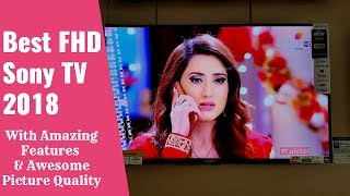 Cheapest & Best Sony 43 inch FHD TV 2018 | Sony W772E Review