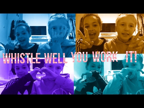 Whistle Well You Work It//VideoStar
