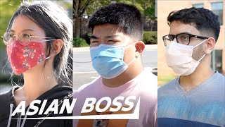 Asian Americans On Facing Racism During COVID-19 | STREET INTERVIEW