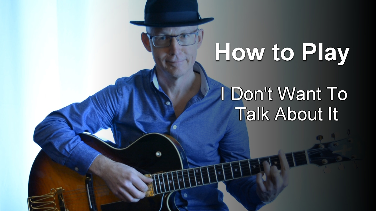How To Play I Dont Want To Talk About It Rod Stewart Cover Guitar