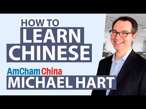 How To Learn Chinese - Interview with Michael Hart - Tianjin AmCham Vice Chairman