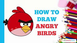 How to Draw Angry Birds in a Few Easy Steps: Drawing Tutorial for Kids and Beginners