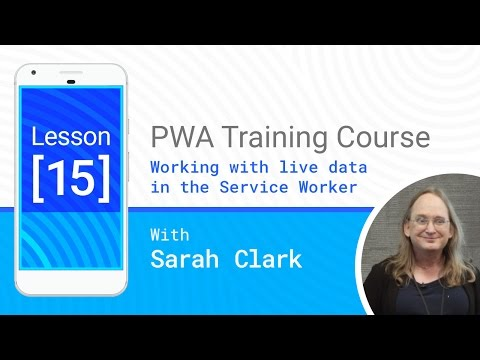 Working with live data in the service worker - PWA #15