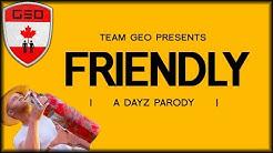 ♪ Friendly (Pharrell Williams DayZ Parody)