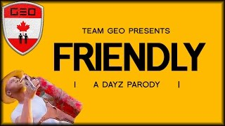 ♪ Friendly (Pharrell Williams DayZ Parody)