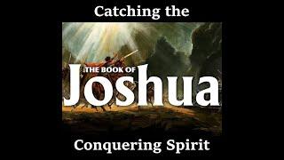 02/24/21 - Catching the Conquering Spirit Bible Study - Pastor Bryan Roberts - Joshua 03