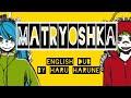 Hachi - マトリョシカ Matryoshka ENGLISH DUB