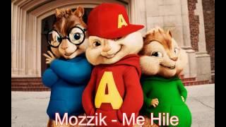 Mozzik - Me Hile ( Chipmunks Version )