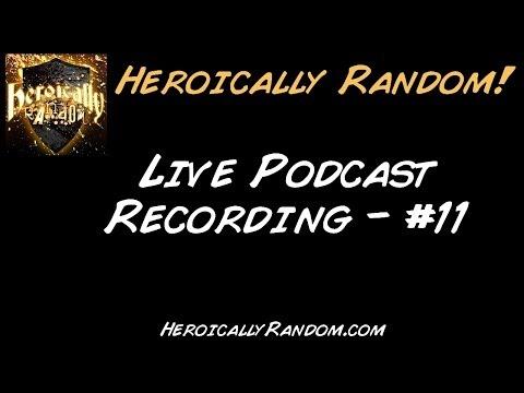 Heroically Random Live Podcast Recording!
