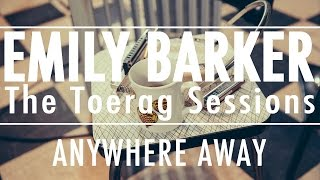 Emily Barker - Anywhere Away (The Toerag Sessions)