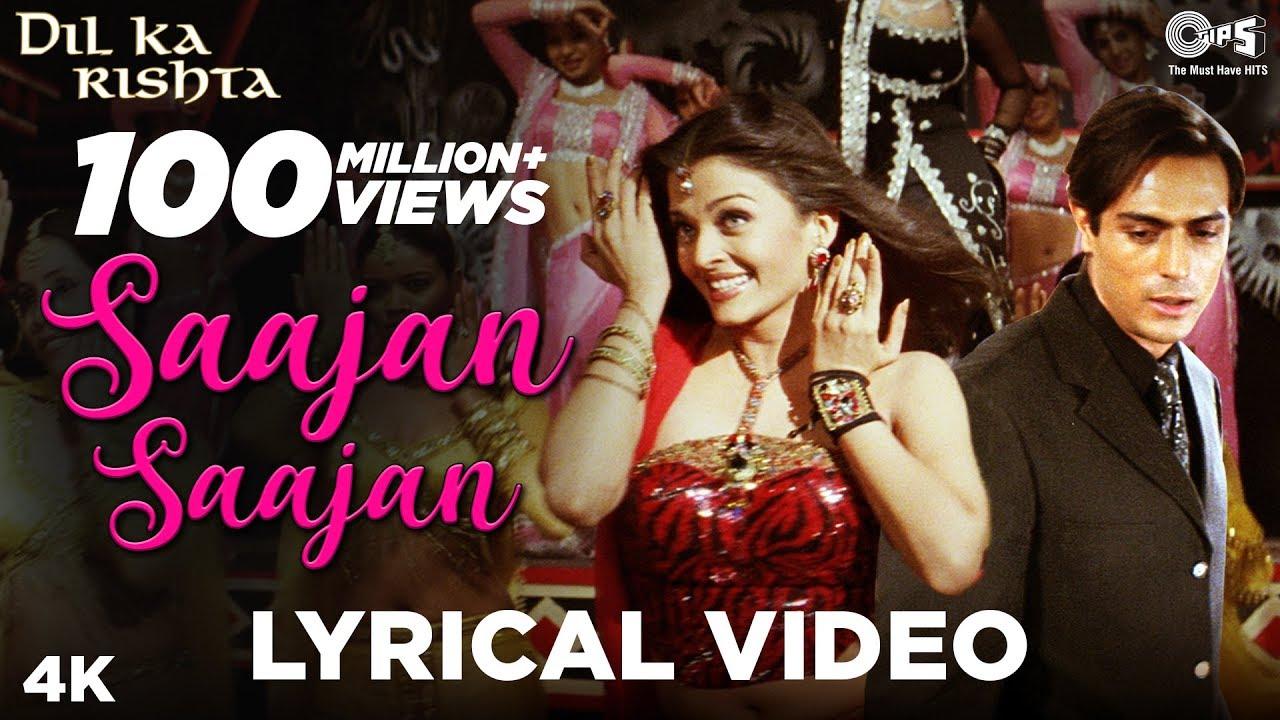 Download Saajan Saajan Lyrical - Dil Ka Rishta   Arjun Rampal, Aishwarya Rai Bachchan   Alka, Kumar, Sapna