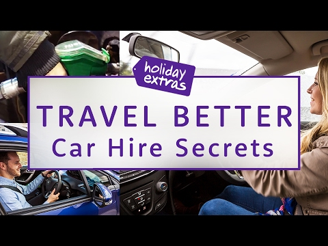 5 Car Hire Secrets Revealed | Travel Better with Holiday Extras!