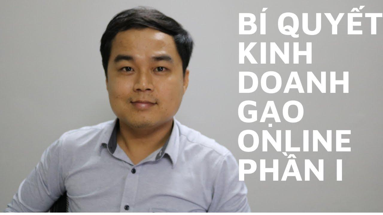 Bí quyết kinh doanh gạo online phần 1