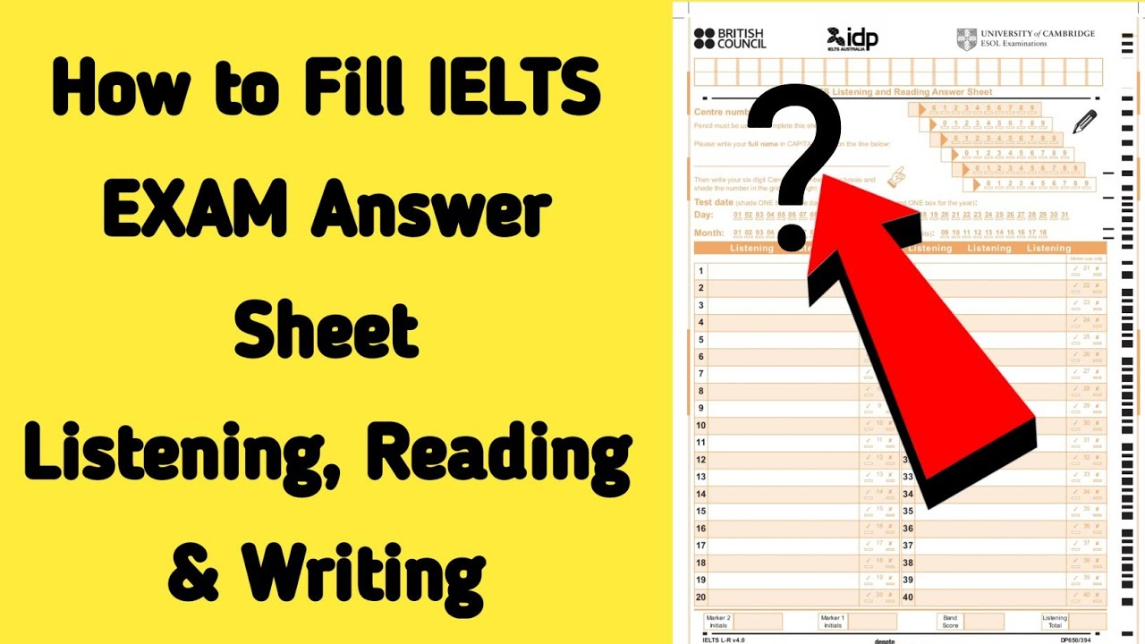 How to Fill IELTS EXAM Answer Sheet  Listening, Reading And Writing