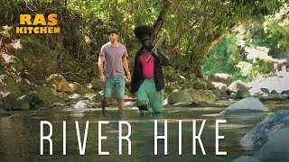River Hike! Empresses/Live Blankets, River Duppies and beyond...