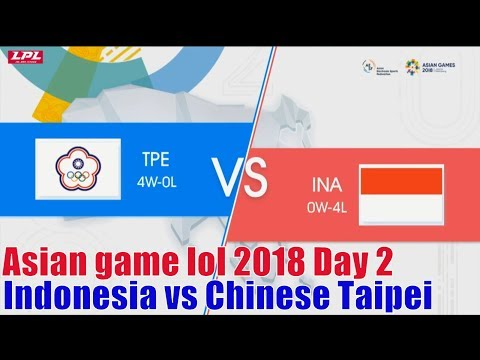 Asian Game Lol 2018 Day 2 | Indonesia Vs Chinese Taipei