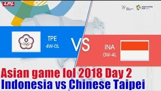 Asian game lol 2018 Day 2 Indonesia vs Chinese Taipei