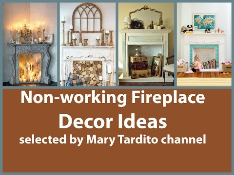 Non working Fireplace Decor Ideas