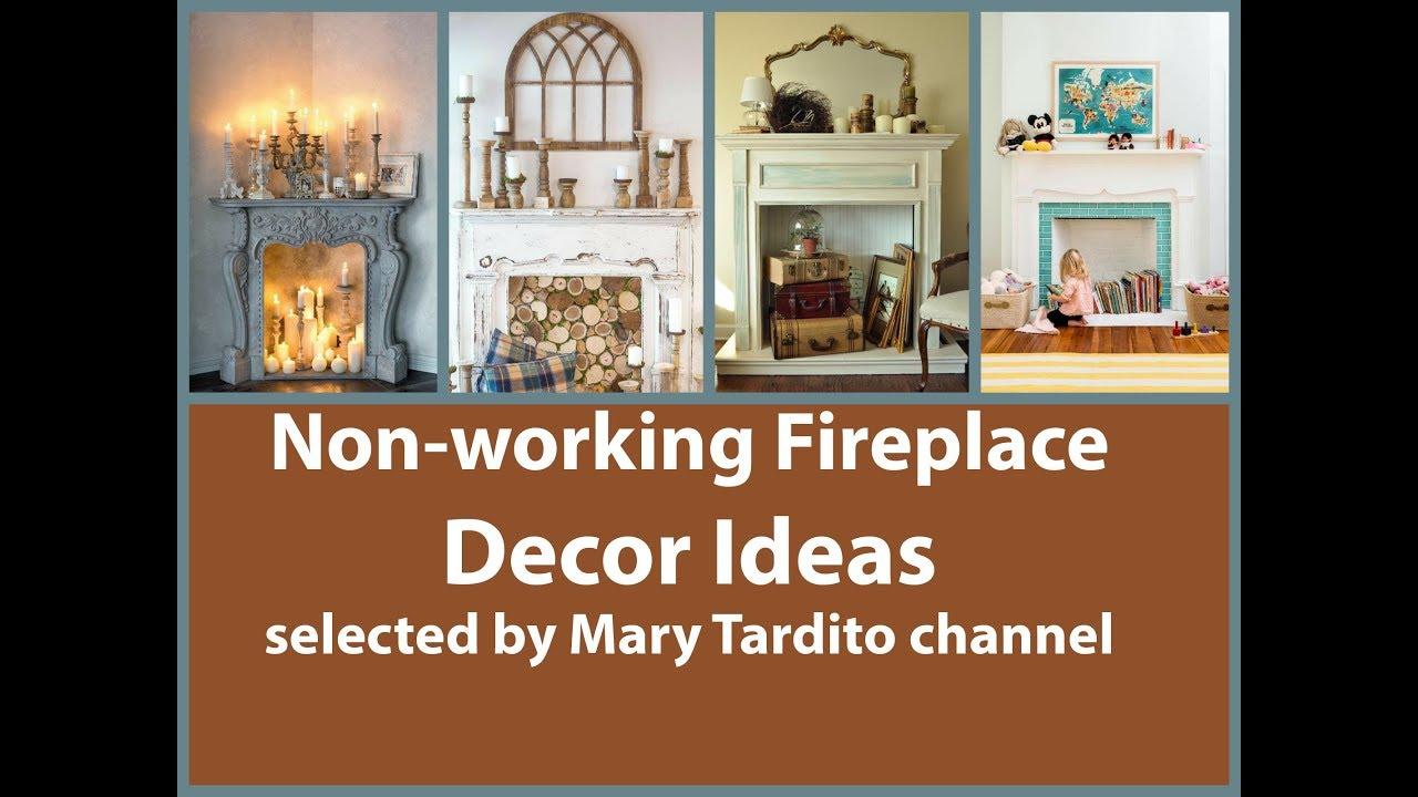 Non working fireplace decor ideas youtube - Decorate non working fireplace ...
