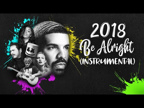 2018 Be Alright - Instrumental  Year-End Mashup