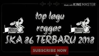 ska 86 mantan asu reggae version 2018