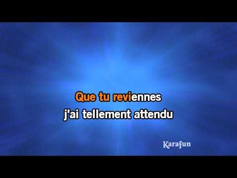 Karaoké Que Tu Reviennes - Patrick Fiori *