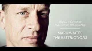 Mark Waites [ Mother London agency ] : The Restrictions
