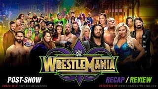 WWE WRESTLEMANIA 34 PPV Event Results Recap & Review Post-Show 2018