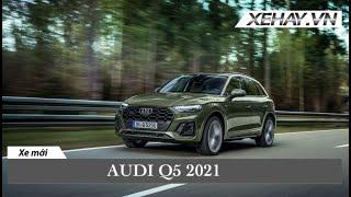 Audi Q5 2021 chính thức trình làng - Bản nâng cấp đáng giá |XEHAY.VN|