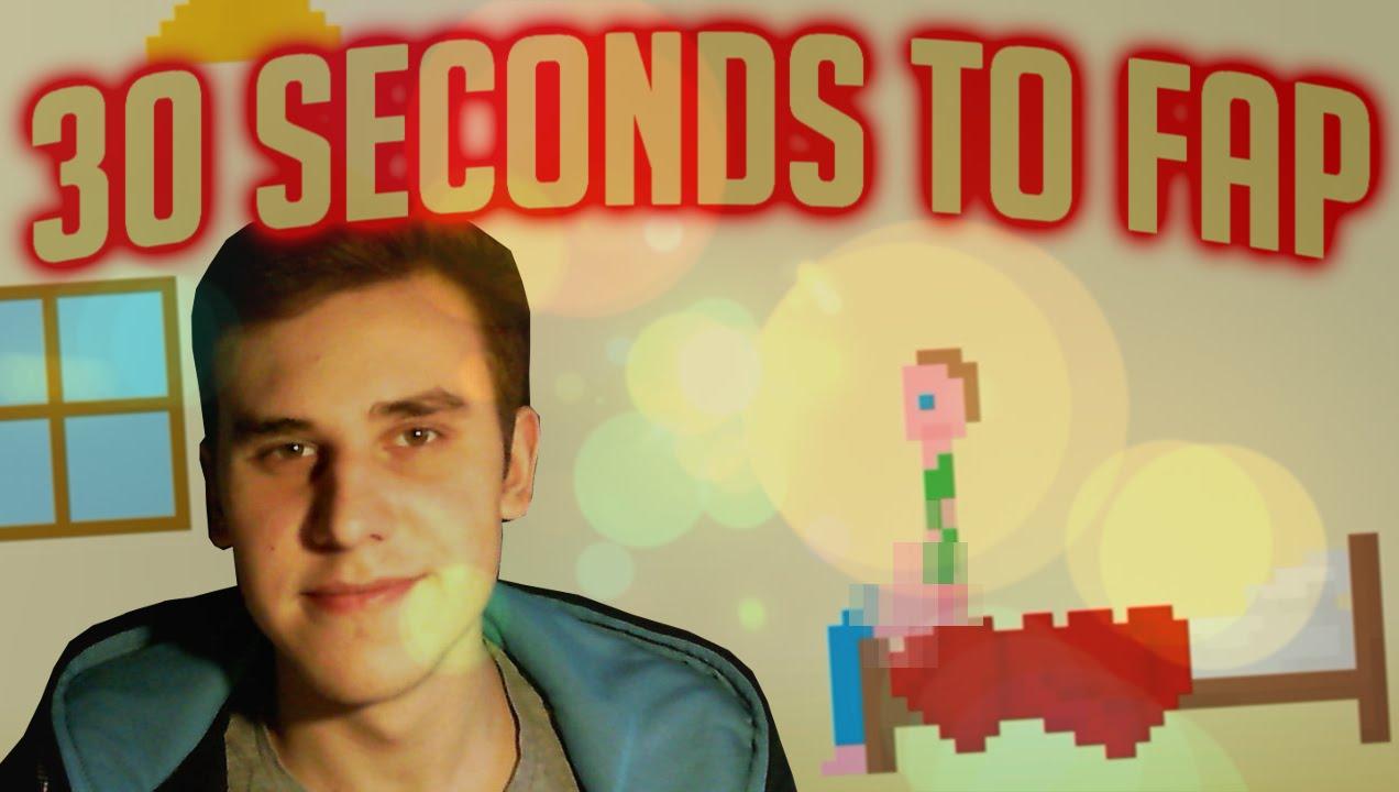 30 seconds 2 fap