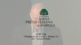 prisioneiro de cristo - Ef.3.1 - Rev. Samuel Vieira