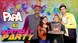 PAPA KI BIRTHDAY PARTY || NISHANT CHATURVEDI