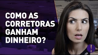 COMO AS CORRETORAS DE VALORES GANHAM DINHEIRO SEM COBRAR? (Isso ninguém te conta!)