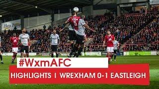 HIGHLIGHTS | Wrexham 0 Eastleigh 1 (aet)