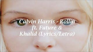 Calvin Harris - Rollin  ft. Future & Khalid