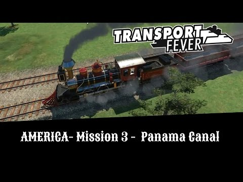 Transport Fever - Let's Try Hard [All Medals] - Panama Canal - America Campaign Mission 3