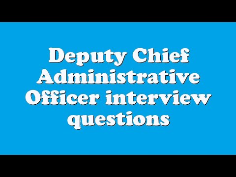 Deputy Chief Administrative Officer interview questions