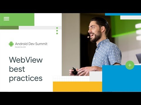 Modern WebView Best Practices (Android Dev Summit '18)