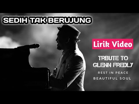 tribute-to-glenn-fredly---sedih-tak-berujung-(video-lirik)