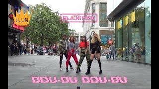 [KPOP IN PUBLIC] Blackpink (블랙핑크) - DDU DU DDU DU (뚜두뚜두) [UJJN] IN LONDON