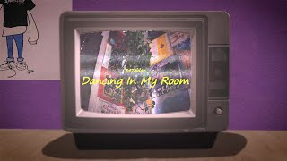 347aidan - DANCING IN MY ROOM (Official Music/Lyric Video)