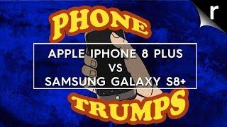 iPhone 8 Plus vs Galaxy S8+: Phone Trumps Episode 20