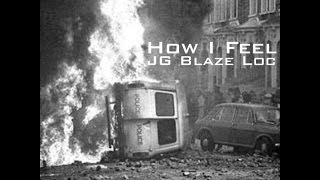 JG Ft Blaze Loc - How I Feel